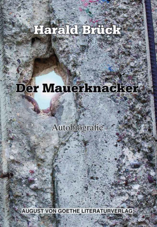 Harald Brück: Der Mauerknacker
