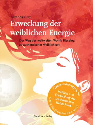 Miranda Gray: Erweckung der weiblichen Energie