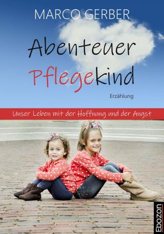Marco Gerber: Abenteuer Pflegekind