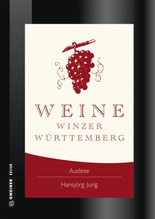 Hansjörg Jung: Weine Winzer Württemberg