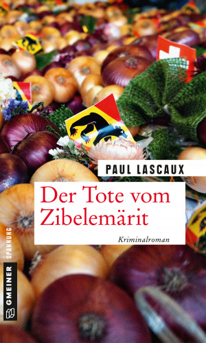 Paul Lascaux: Der Tote vom Zibelemärit