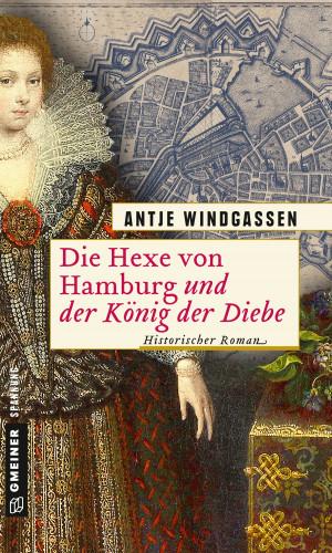 Antje Windgassen: Die Hexe von Hamburg und der König der Diebe