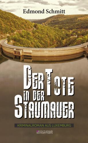Edmond Schmitt: Der Tote in der Staumauer