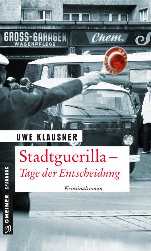 Uwe Klausner: Stadtguerilla - Tage der Entscheidung
