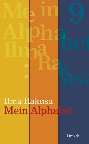 Ilma Rakusa: Mein Alphabet