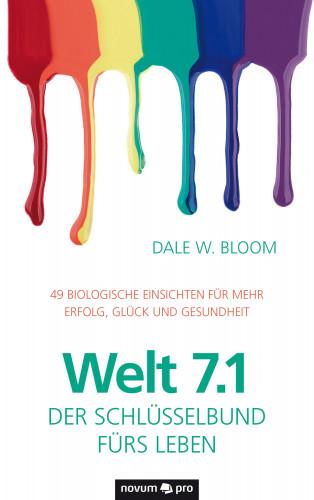Dale W. Bloom: Welt 7.1 – Der Schlüsselbund fürs Leben