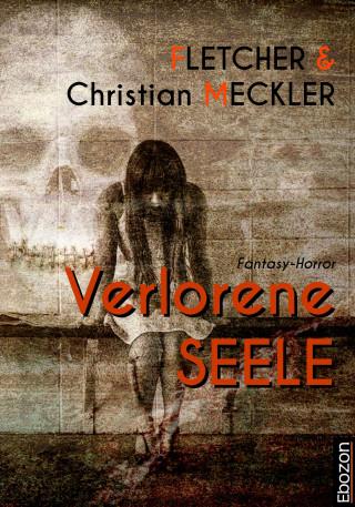 Christian Meckler, Fletcher: Verlorene Seele
