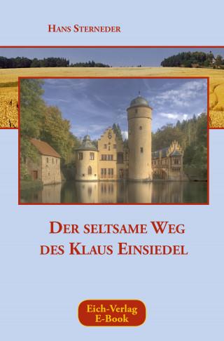 Hans Sterneder: Der seltsame Weg des Klaus Einsiedel
