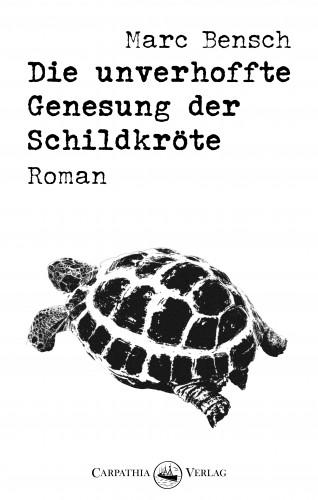 Marc Bensch: Die unverhoffte Genesung der Schildkröte