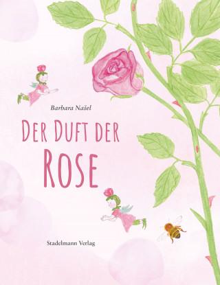 Barbara Našel: Der Duft der Rose