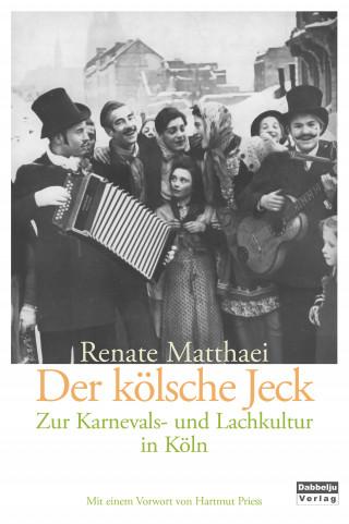 Renate Matthaei: Der kölsche Jeck!