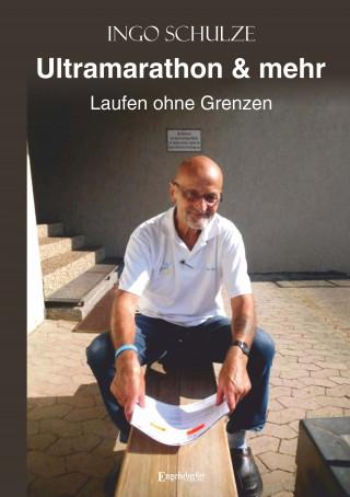 Ingo Schulze: Ultramarathon & mehr