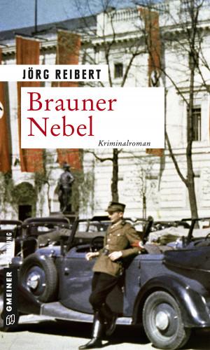 Jörg Reibert: Brauner Nebel