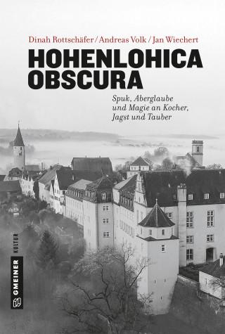 Jan Wiechert, Dinah Rottschäfer, Andreas Volk: Hohenlohica Obscura