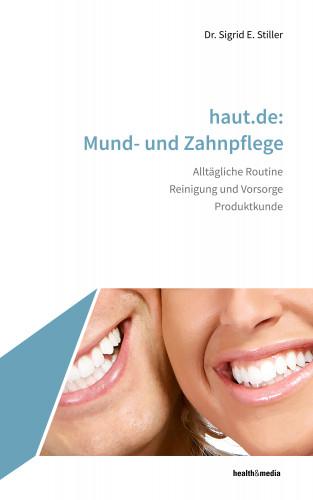 Sigrid E. Stiller: haut.de: Mund- und Zahnpflege