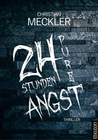 Christian Meckler: 24 Stunden pure Angst