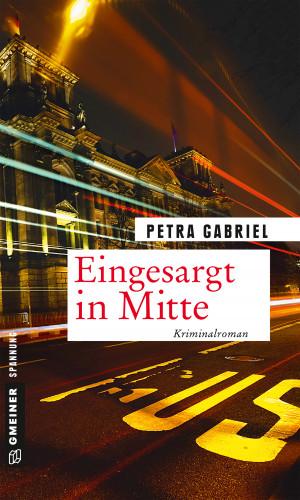 Petra Gabriel: Eingesargt in Mitte