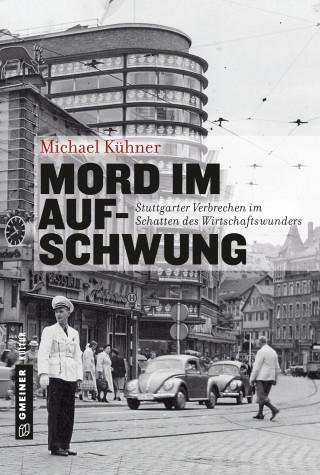 Michael Kühner: Mord im Aufschwung