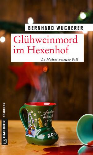 Bernhard Wucherer: Glühweinmord im Hexenhof