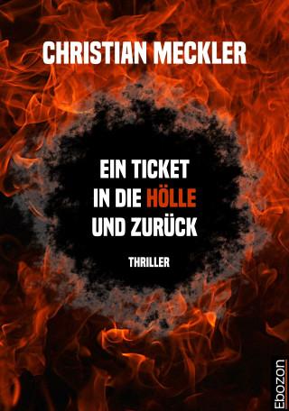 Christian Meckler: Ein Ticket in die Hölle und zurück