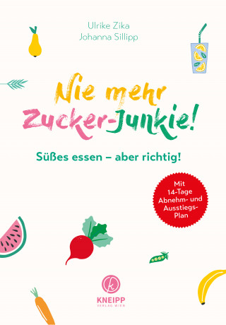 Ulrike Zika, Johanna Sillipp: Nie mehr Zucker-Junkie!