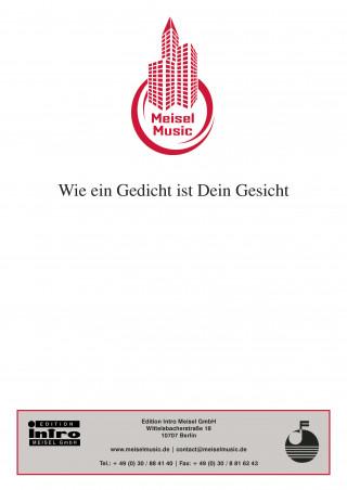 Bruno Balz, Kurt Schwabach, Will Meisel: Wie ein Gedicht ist Dein Gesicht