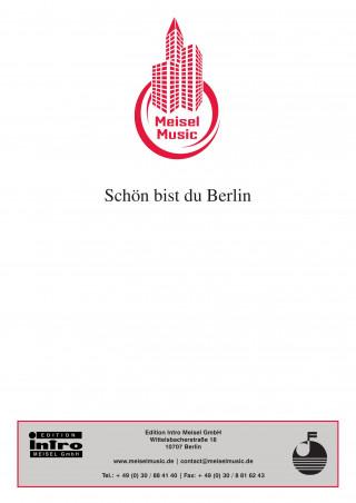 Bruno Balz, Will Meisel: Schön bist du Berlin