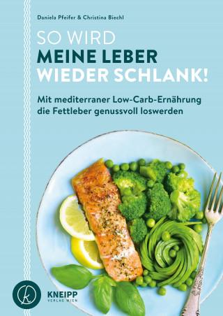 Daniela Pfeifer, Christina Biechl: So wird meine Leber wieder schlank!