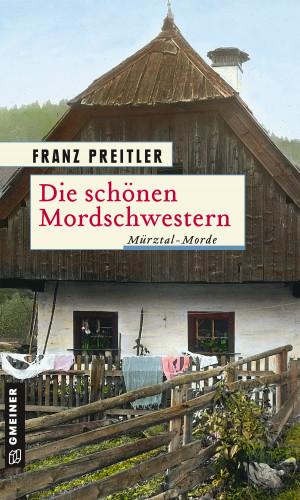 Franz Preitler: Die schönen Mordschwestern