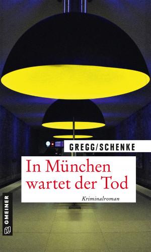 Stefanie Gregg, Paul Schenke: In München wartet der Tod