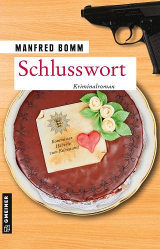 Manfred Bomm: Schlusswort