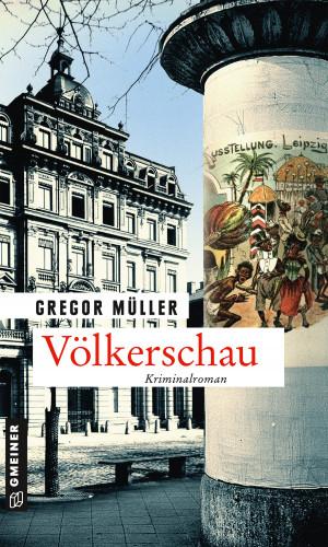 Gregor Müller: Völkerschau