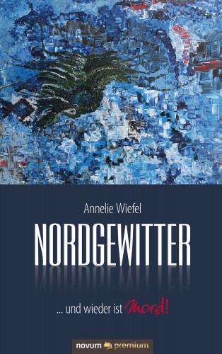 Annelie Wiefel: Nordgewitter