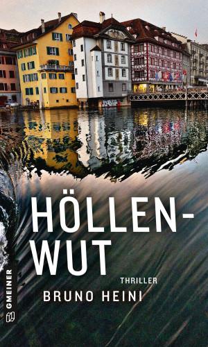 Bruno Heini: Höllenwut