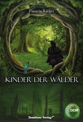 Patricia Rieger: Kinder der Wälder - OCIA