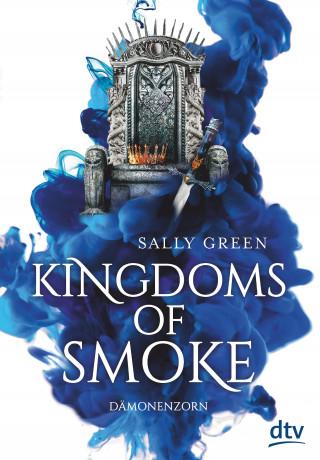 Sally Green: Kingdoms of Smoke – Dämonenzorn