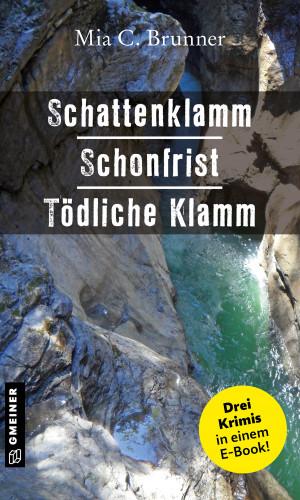 Mia C. Brunner: Schattenklamm - Schonfrist - Tödliche Klamm