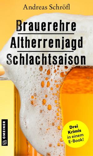 Andreas Schröfl: Brauerehre - Altherrenjagd - Schlachtsaison