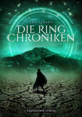 Erin Lenaris: Die Ring Chroniken 3 - Berufen