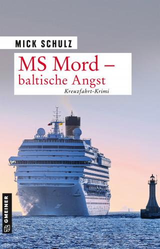 Mick Schulz: MS Mord - Baltische Angst
