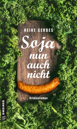 Heike Gerdes: Soja nun auch nicht