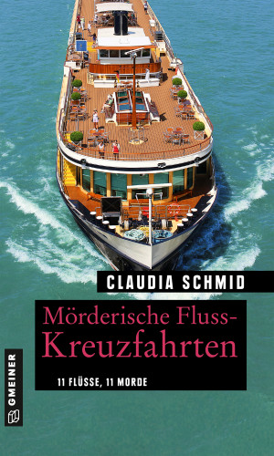 Claudia Schmid: Mörderische Fluss-Kreuzfahrten