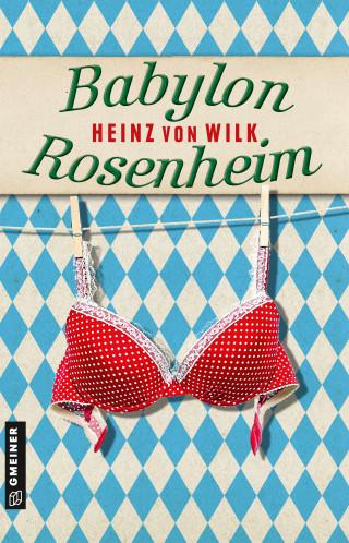 Heinz von Wilk: Babylon Rosenheim