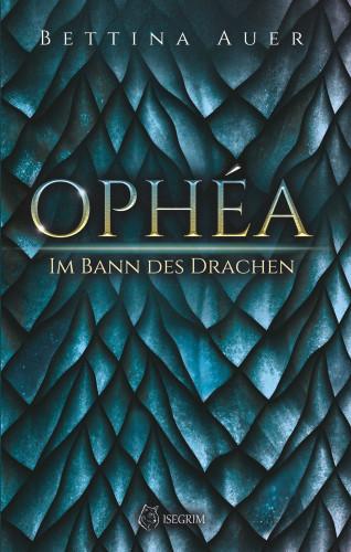 Bettina Auer: Ophéa - Im Bann des Drachen