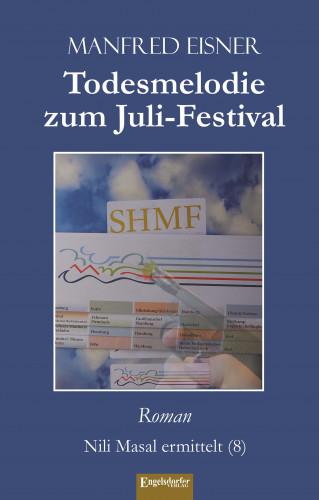 Manfred Eisner: Todesmelodie zum Juli-Festival