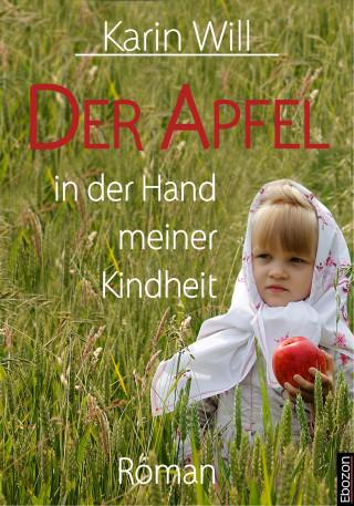 Karin Will: Der Apfel in der Hand meiner Kindheit