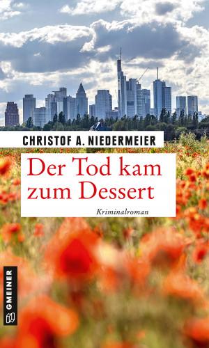 Christof A. Niedermeier: Der Tod kam zum Dessert