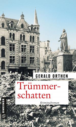 Gerald Orthen: Trümmerschatten