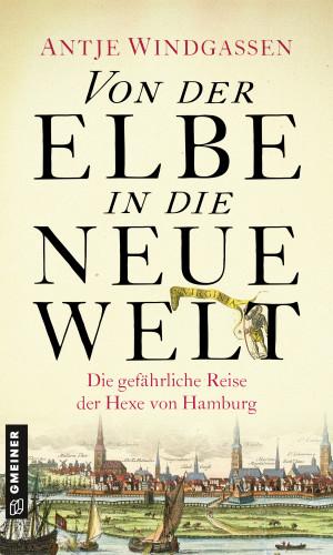 Antje Windgassen: Von der Elbe in die Neue Welt