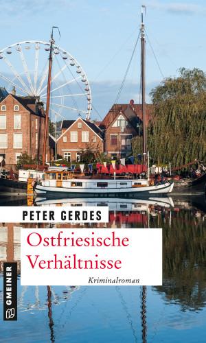 Peter Gerdes: Ostfriesische Verhältnisse
